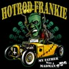 Hotrod Frankie - My father was a Madman CD (2006) framsida